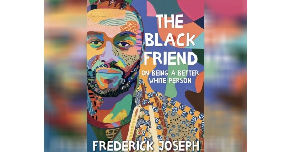'The Black Panther Challenge' Creator Frederick Joseph's New Book 'The Black Friend' is a Must-Read | NationalBlackGuide.com